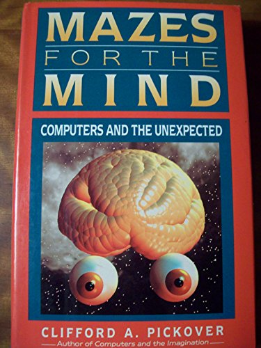 9780312081652: Mazes for the Mind: Computers and the Unexpected