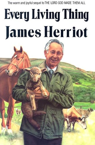 Every Living Thing (All Creatures Great and small): Herriot, James