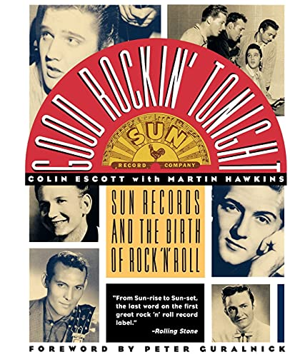 9780312081997: Good Rockin' Tonight: Sun Records and the Birth of Rock 'N' Roll