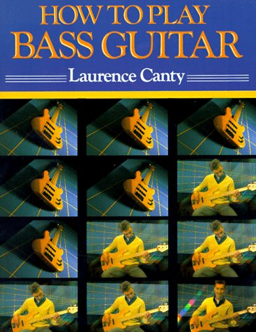 9780312082116: How to Play Bass Guitar: Everything You Need to Know to Play the Bass Guitar
