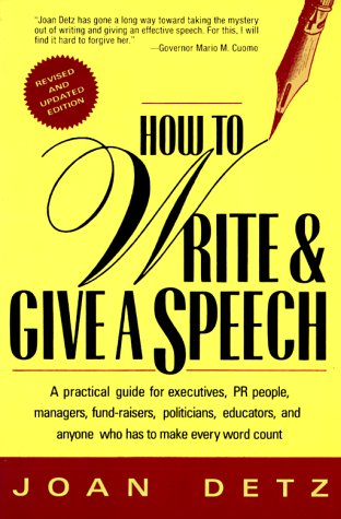 9780312082185: How to Write & Give a Speech: A Practical Guide for Executives, PR People, Managers, Fund-Raisers, Politicians, Educators, & Anyone Who Has To Make Every Word Count