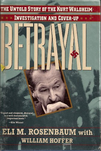 9780312082192: Betrayal: The Untold Story of the Kurt Waldheim Investigation and Cover-Up