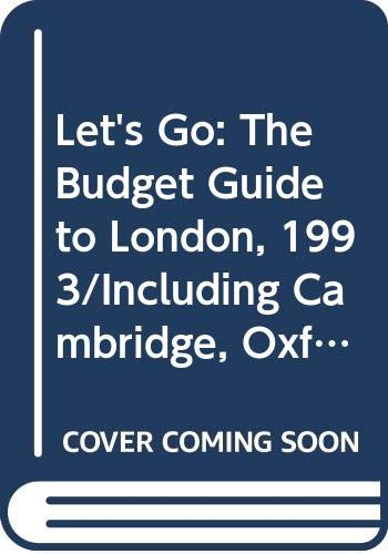 9780312082420: Let's Go: The Budget Guide to London, 1993/Including Cambridge, Oxford, Stratford-Upon-Avon, Bath Canterbury, Stonehenge, and Seven Other Day Trips (Let's Go: London)