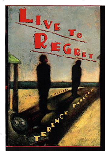 Live to Regret: Faherty, Terence