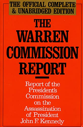 The Warren Commission Report: Report of the: President's Commission on