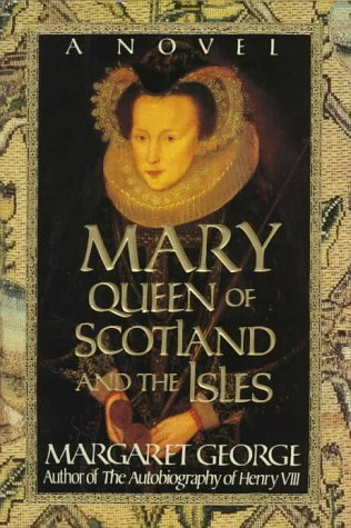 9780312082628: Mary Queen of Scotland and the Isles: A Novel