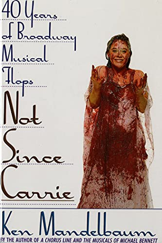 9780312082734: Not Since Carrie: Forty Years of Broadway Musical Flops