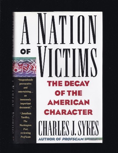 9780312082970: A Nation of Victims: The Decay of the American Character