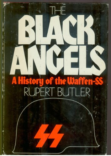 9780312082987: The Black Angels: A History of the Waffen-SS