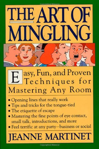 9780312083168: The Art of Mingling: Easy, Fun, and Proven Techniques for Mastering Any Room