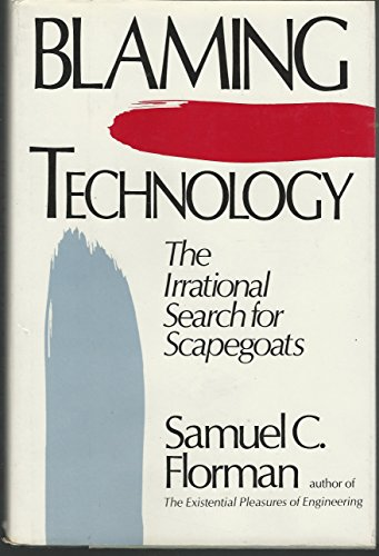 9780312083625: Blaming Technology: The Irrational Search for Scapegoats