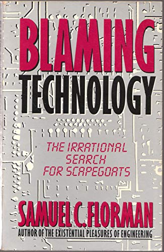 9780312083632: Blaming Technology: The Irrational Search for Scapegoats