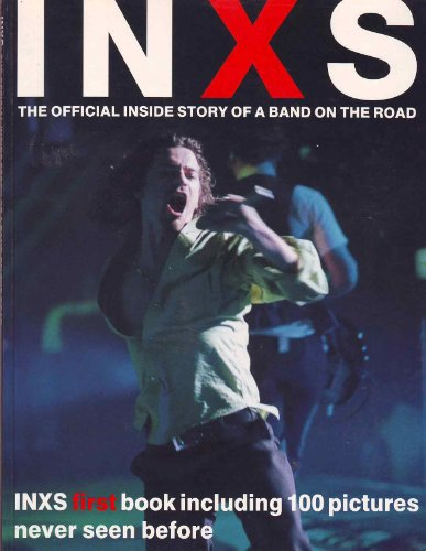 9780312083670: Inxs: The Official Inside Story of a Band on the Road