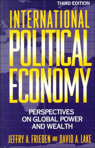 International Political Economy: Perspectives on Global Power: Frieden, Jeffry A.,