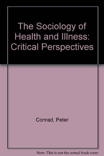 The Sociology of Health and Illness : Peter Conrad; Rochelle