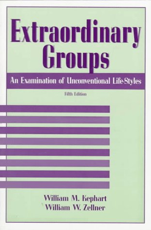 9780312084301: Extraordinary Groups: An Examination of Unconventional Life-Styles