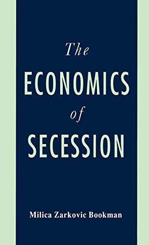9780312084431: The Economics of Secession