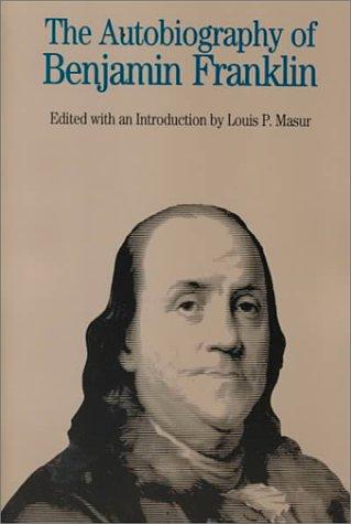 The Autobiography of Benjamin Franklin: Franklin, Benjamin; Masur,