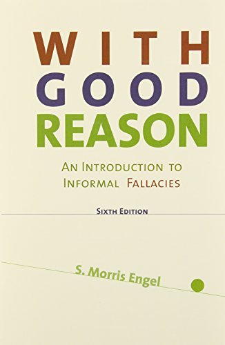 With Good Reason: An Introduction to Informal Fallacies 5th: Engel, S. Morris