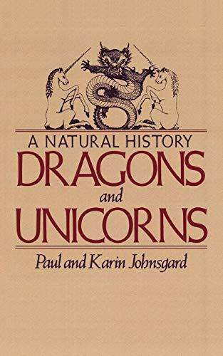 Dragons and Unicorns: A Natural History: Paul Johnsgard, Karin
