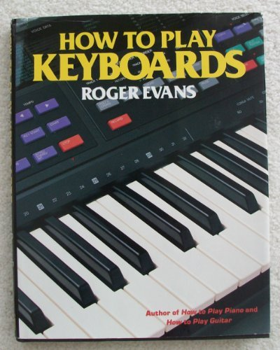 How to Play Keyboards (How-to-Play Series) (0312085036) by Roger Evans
