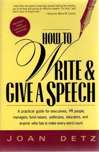 9780312085049: How to Write and Give a Speech: A Practical Guide for Executives, Pr People, Managers, Fund-Raisers, Politicians, Educators and Anyone Who Has to Ma