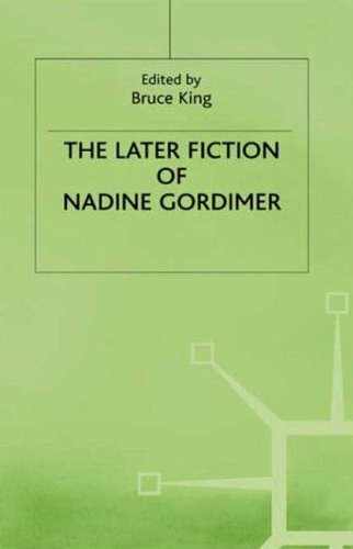The Later Fiction of Nadine Gordimer: King, Bruce