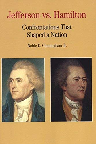 9780312085872: Thomas Jefferson Versus Alexander Hamilton: Confrontations That Shaped a Nation (The Bedford Series in History and Culture) (Bedford Series in History & Culture)