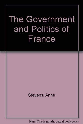 The Government and Politics of France: Anne Stevens