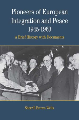9780312086169: Pioneers of European Integration and Peace, 1945-1963: A Brief History with Documents (The Bedford Series in History And Culture)