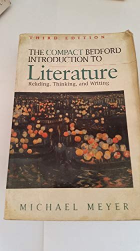 Compact Bedford Introduction to Literature Reading Thinking: M. Meyer