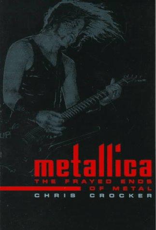 9780312086350: Metallica: Frayed Ends of Metal