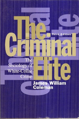 The Criminal Elite: The Sociology of White-Collar: James William Coleman