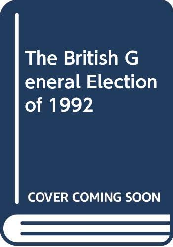 9780312086664: The British General Election of 1992