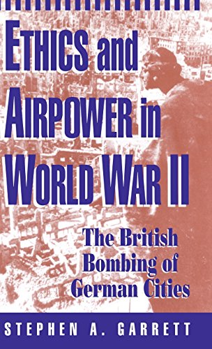 9780312086831: Ethics and Airpower in World War II: The British Bombing of German Cities