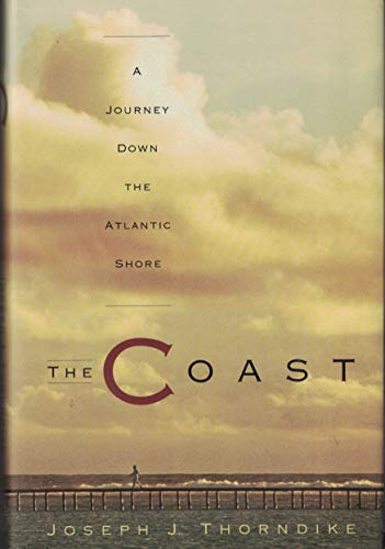 The Coast: A Journey Down the Atlantic: Thorndike, Joseph Jacobs