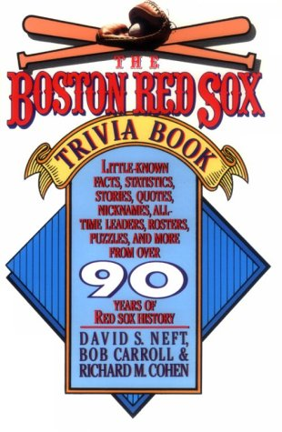 The Boston Red Sox Trivia Book: Neft, David S.;