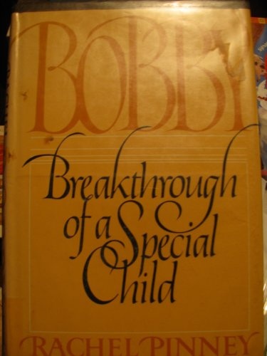 9780312087319: Bobby: Breakthrough of a Special Child