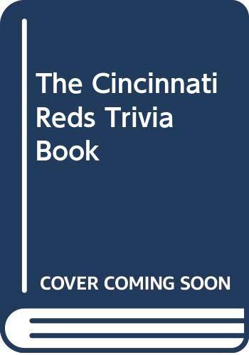The Cincinnati Reds Trivia Book (0312087365) by Neft, David S.; Carroll, Bob; Cohen, Richard M.