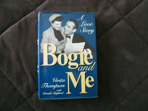 9780312087388: Bogie and Me: The Love Story of Humphrey Bogart and Verita Thompson