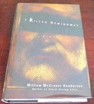 I Killed Hemingway: Henderson, William McCranor