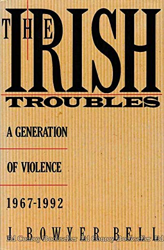 The Irish Troubles - A Generation of Violence 1967-1992