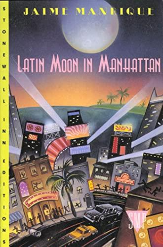 Latin Moon in Manhattan: A Novel (Stonewall Inn Editions): Manrique, Jaime