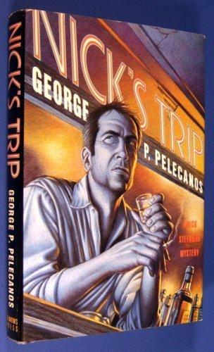 NICK'S TRIP: Pelecanos, George P.