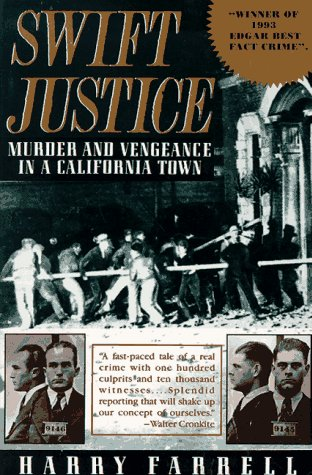 Swift Justice: Murder & Vengeance In A California Town: Farrell, Harry