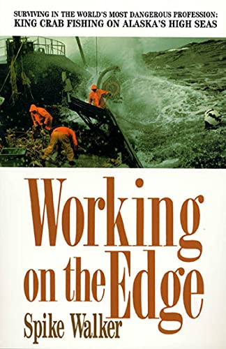 9780312089245: Working on the Edge: Surviving in the World's Most Dangerous Profession: King Crab Fishing on Alaska's High Seas