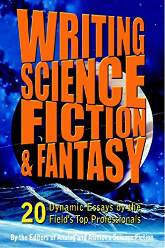9780312089269: Writing Science Fiction & Fantasy: 20 Dynamic Essays by the Field's Top Professionals