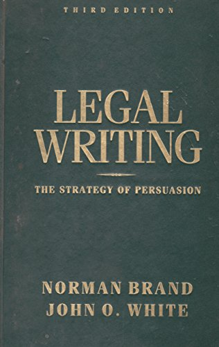 Legal Writing: The Strategy of Persuasion: Brand, Norman