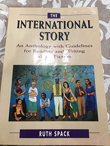 9780312090081: The International Story: An Anthology with Guidelines for Reading and Writing about Fiction