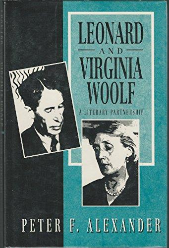 Leonard and Virginia Woolf: A Literary Partnership: Alexander, Peter F.